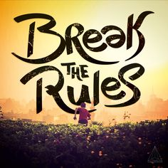 - Break the Rules - by Want Another God #Creation #Type #Idea #Mywork #font #break #typography #typographie