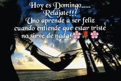 #feliz #Domingo #amigos!!! Uno aprende a ser #feliz cuando entiende que estar triste no sirve de nada! Mil Bendiciones!!!