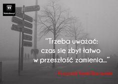 Trzeba uważać... #Baczyński-Krzysztof-Kamil,  #Czas-i-przemijanie, #Przeszłość, #Zmiany