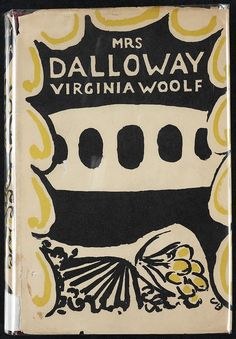 """""""Mrs Dalloway""""    Virginia Woolf. Love this and """"The Hours,"""" the book and the movie."""