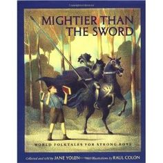 Mightier Than the Sword: World Folktales for Strong Boys (Jane Yolen)