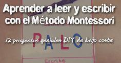 PEQUEfelicidad: APRENDER A LEER Y ESCRIBIR CON EL MÉTODO MONTESSORI: 12 PROYECTOS DIY GENIALES