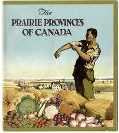 The Prairie Provinces of Canada Pamphlet Canadian Things, I Am Canadian, Canadian Culture, Canadian History, All About Canada, Canada Eh, Teaching Social Studies, Vintage Travel Posters, Canada Travel