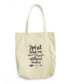 Spirit Lead Me Where My Trust is Without Borders Tote Bag from Miss Whimsy Designs