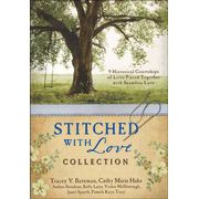 For the romantic in me Stitched with Love Romance Collection: 9 Historical Courtships in the Sewing Parlor