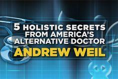 5 Holistic Secrets from America's Alternative Doctor