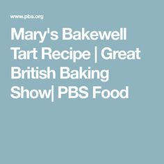 Mary's Bakewell Tart Recipe | Great British Baking Show| PBS Food