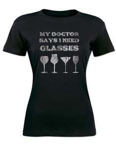 Funny Quote T-Shirt Women Tee My Doctor Says I Need Glasses Alcohol Wine Beer  #GildanAnvil #GraphicTee