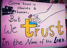 Some trust in chariots & horses, BUT we TRUST❤ in the NAME of the LORD our GOD.   Psalm 20:7  Bible art by Sneha Mary Johns
