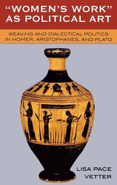 Free 2-day shipping. Buy Women's Work as Political Art : Weaving and Dialectical Politics in Homer, Aristophanes, and Plato (Hardcover) at Walmart.com Homer Odyssey, Gender Studies, Political Art, Book Show, Book Format, Weaving, This Book, Politics, Walmart