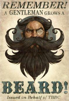 Remember! A gentleman grows a BEARD! beard art bearded man men mustache print