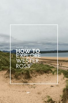Guide to exploring Wester Ross Scotland