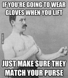 Overly manly man...I think this may be my fave one.