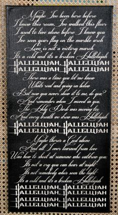 """Hallelujah"" - such a beautiful song! I prefer the Rufus Wainwright version (yes, the one from Shrek!)."