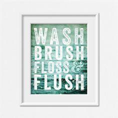 Fun Bathroom Decor, Bathroom Quote, Wash Brush Floss & Flush by LisaRussoFineArt #bathroom #art #quotation #typography