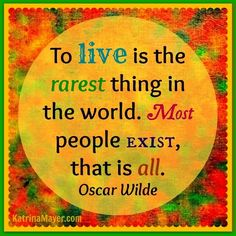 To live Oscar Wilde quote via www.KatrinaMayer.com