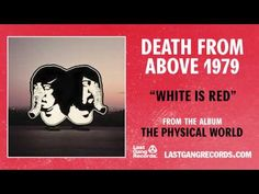Death From Above 1979 - White Is Red - YouTube