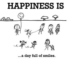 HAPPINESS IS...a day full of smiles.