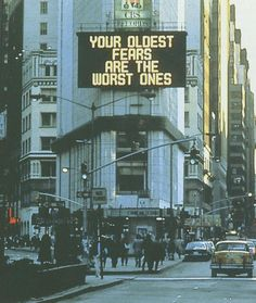 """commovente: """" Jenny Holzer, Times Square Sign, 1982 The language of Truisms, obdurate and internally consistent, heralded a voice that is striking not least for its paradoxical anonymity. Trendy Wallpaper, Wallpaper S, Street Signs, Street Art, Ohio, Poesia Visual, Jenny Holzer, Tumblr Hipster, Saatchi Gallery"""