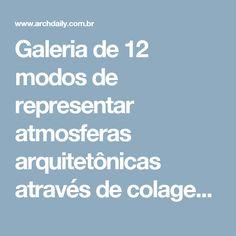 Galeria de 12 modos de representar atmosferas arquitetônicas através de colagens - 32