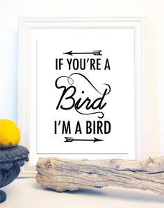 If You're a Bird I'm a Bird The Notebook Print by BCprints on Etsy, $11.00