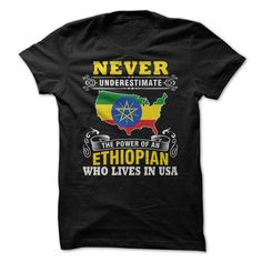 Cool T-shirts  Never Underestimate The Power Of An Ethiopian In USA . (3Tshirts)  Design Description: Proud of Our Country Never Underestimate The Power Of A Ethiopian Who Lives In . Get Yours Today!  If you don't utterly love this design, you'll SE... -  #grandma #lifestyle - http://tshirttshirttshirts.com/whats-hot/best-t-shirts-never-underestimate-the-power-of-an-ethiopian-in-usa-3tshirts.html