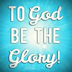 To God be the glory   https://www.facebook.com/Jesusorg/photos/804866999542578