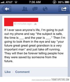 If I ever save anyone's life…