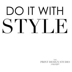 Inspirational Quote-Typography Poster-Black and White-Do It With Style ❤ liked on Polyvore featuring text, phrase, quotes and saying