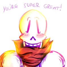 Something a little happier for all the sad things I've been putting my Papya through lately.Papyrus believes in all of you!! <3 You're lovely my beautiful dumplings.
