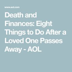 Death and Finances: Eight Things to Do After a Loved One Passes Away - AOL Family Emergency Binder, In Case Of Emergency, Funeral Planning Checklist, When Someone Dies, Social Security Benefits, End Of Life, After Life, Life Plan, Financial Tips