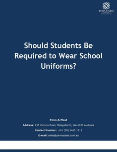 Should students be required to wear school uniforms  Blazers, knitwear, blouses, dresses, slacks, shorts, skirts and polo.   School wear comes in different sizes, colours, designs and styles. In the United States, teens are used to wearing jeans, short skirts, sneakers, high heels and fitted tops in school. Australian students, on the other hand, grew up in a society where wearing school uniforms indicate equality, self-worth and quality education system.