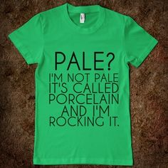 This one is TOTALLY for my daughter! Who has beautiful porcelain skin! Wish I did when I was her age, my skin wouldn't have the remnants of tanning from my youth.