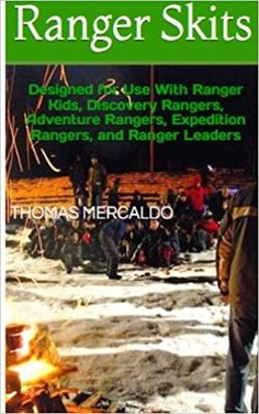 Ranger Skits perfect for kids, adventures, expeditions and leaders! A good gift idea for any individual that falls into one of those categories.