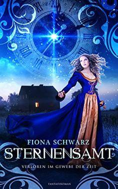 Sternensamt: Verloren im Gewebe der Zeit von Fiona Schwarz http://www.amazon.de/dp/B017HTD0IU/ref=cm_sw_r_pi_dp_jqxJwb0E6V4MQ
