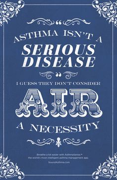 """""""Asthma Isn't A Serious Disease"""" –I guess they don't consider air a necessity."""