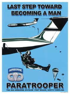 Paratrooper Airborne Last Step Toward Becoming A Man Recruitment Poster Airborne Army, 82nd Airborne Division, Army Life, Military Life, Military Art, Brothers In Arms, Military Humor, Military Weapons, Army Soldier