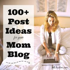 100 Post Ideas for your Mom Blog. I've had too many days of not being able to think of a topic that goes with my blog. Now I will be using these ideas. Great mom blog topics.