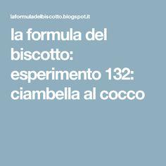 la formula del biscotto: esperimento 132: ciambella al cocco