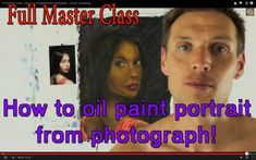 Full Master Class: How to paint portrait from photograph. Lesson oil pai...