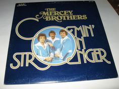 The Mercey Brothers - Comin  On Stronger