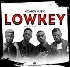 MUSIC: Oxygen Music  Lowkey