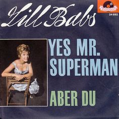 Lill Babs - Yes Mr. Superman (1962) https://youtu.be/7lxlgvZ1f3I