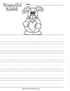 Use this to practice writing names, letters, words or write a letter to someone that you respect. Don't forget to write a letter to Respectful Rabbit! SASE please