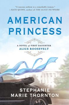Free eBook American Princess: A Novel of First Daughter Alice Roosevelt Author Stephanie Marie Thornton Book Club Books, The Book, Good Books, Books To Read, Book Clubs, Big Books, Book Nerd, Free Reading, Reading Lists