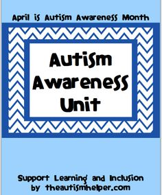 Autism Awareness Unit {a comprehensive unit to raise awareness and understanding of autism in your school community; differentiated for all age levels; lesson plans and material} by theautismhelper.com