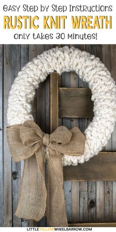 Make this rustic wreath in less than 30 minutes without any tools!  We show you the quick step by step process to make a chunky knit wreath for your winter decorating. Add a bit of farmhouse charm to your holiday decorations. These also make great gifts.  #holiday #rustic #christmas #decorations #diy #yarn #knitting #littleyellowwheelbarrow