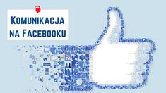 Komunikacja na Facebooku