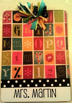 Teacher Clipboard by Slimdigm on Etsy, $17.00.  Cute idea--could do this for hanging clip boards to keep things organized at home.