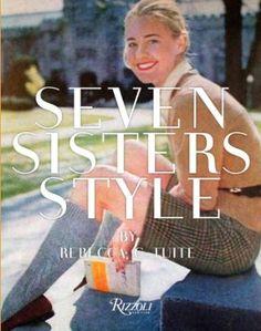 Seven Sisters Style: The All-American Preppy Look: Amazon.co.uk: Rebecca Tuite: Books